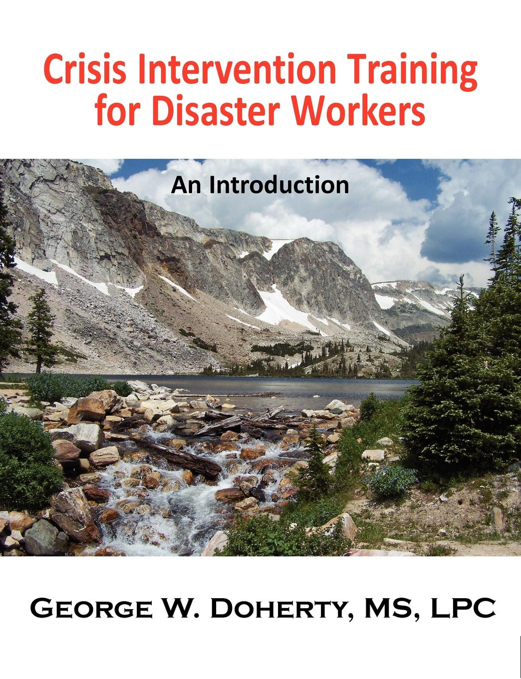George W. Doherty Crisis Intervention Training for Disaster Workers. An Introduction vanderheyden amanda m essentials of response to intervention