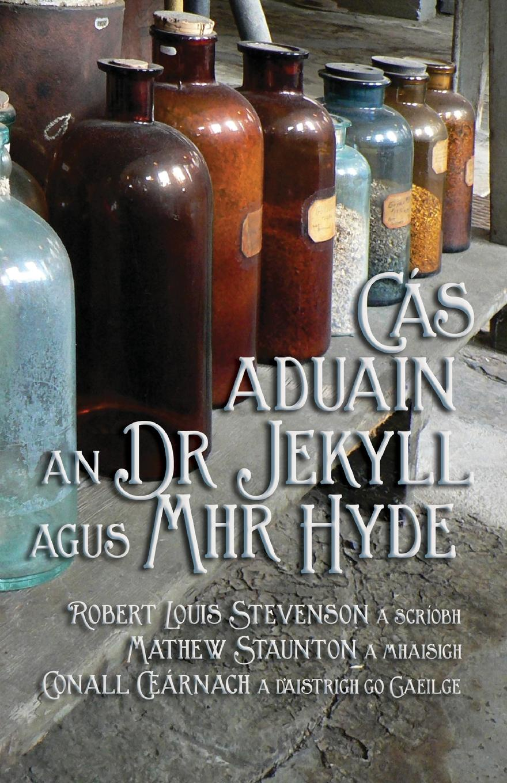 Stevenson Robert Louis, Conall Cearnach Cas Aduain an Dr Jekyll agus Mhr Hyde. Strange Case of Dr Jekyll and Mr Hyde in Irish балетки bata bata ba060awqea84
