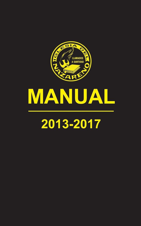 Manual de La Iglesia del Nazareno, 2013-2017 manual de la iglesia del nazareno 2013 2017