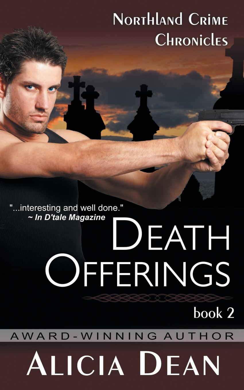 Alicia Dean Death Offerings (the Northland Crime Chronicles, Book 2) brody jessica the fidelity files