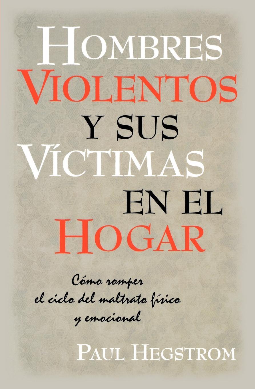 Paul Hegstrom Hombres Violentos y Sus VIctimas en el Hogar rose n empleada domestica ideal tips para elegir y consejos para triunfar en la profesion