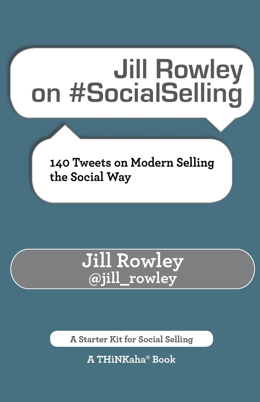 Jill Rowley Jill Rowley on #SocialSelling. 140 Tweets on Modern Selling the Social Way unknown jack and jill and old dame gill