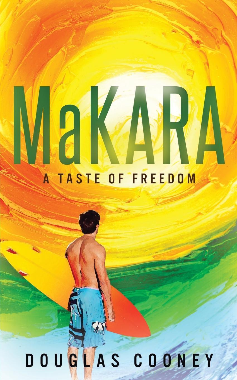Douglas Cooney Makara. a taste of freedom