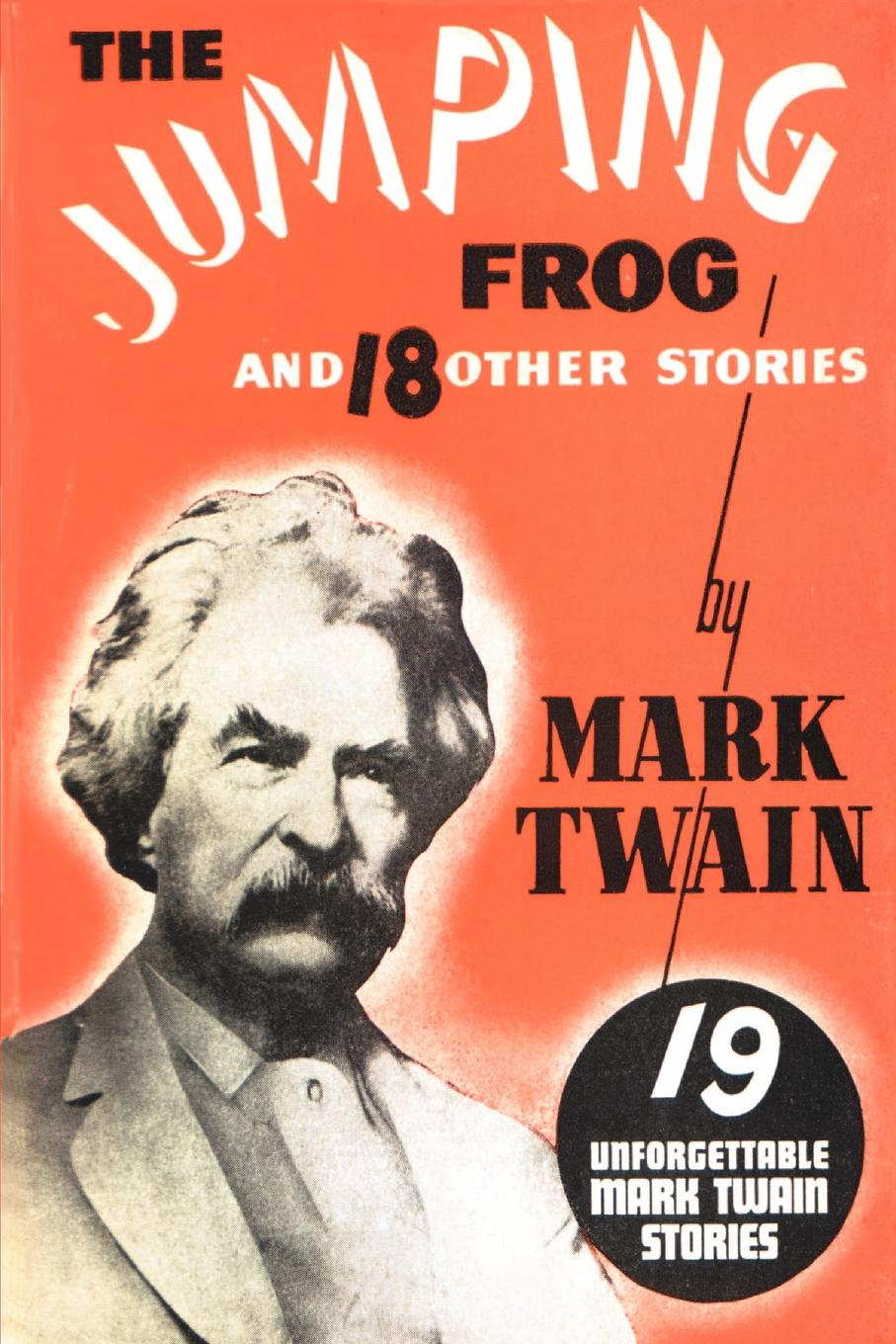 Mark Twain The Jumping Frog. And 18 Other Stories twain m alonzo fitz and other stories