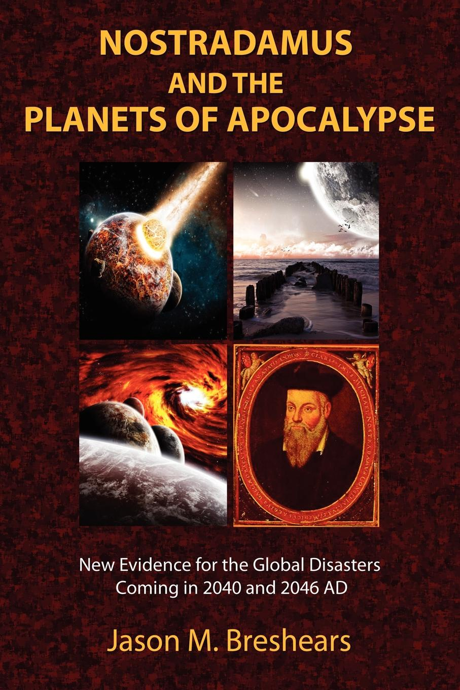Jason M. Breshears Nostradamus and the Planets of Apocalypse. New Evidence for the Global Disasters Coming in 2040 and 2046 AD malcolm kemp extreme events robust portfolio construction in the presence of fat tails isbn 9780470976791