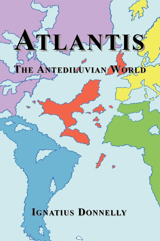Ignatius Donnelly Atlantis. The Antediluvian World francis bacon new atlantis and the great instauration