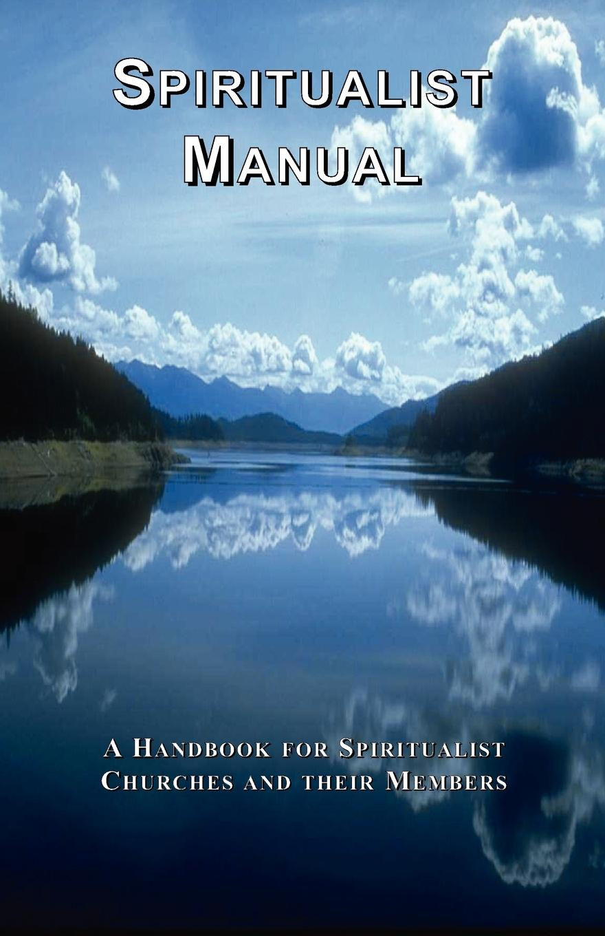 The General Assembly of Spiritualists Spiritualist Manual what the spirit is saying to the churches