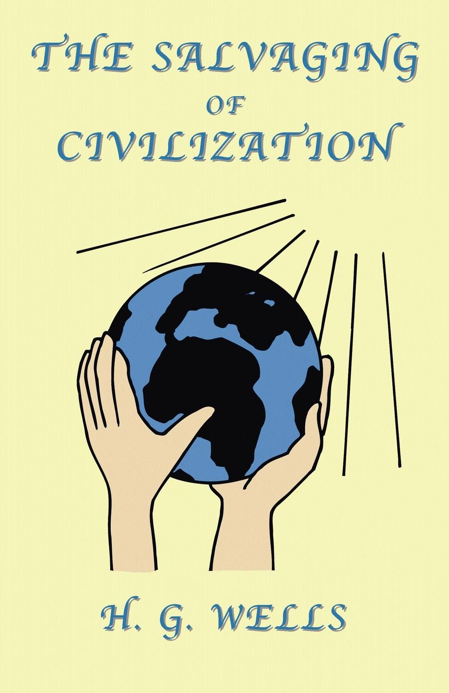 H. G. Wells The Salvaging of Civilization. A Probable Future of Mankind flashpoint the world of flashpoint superman