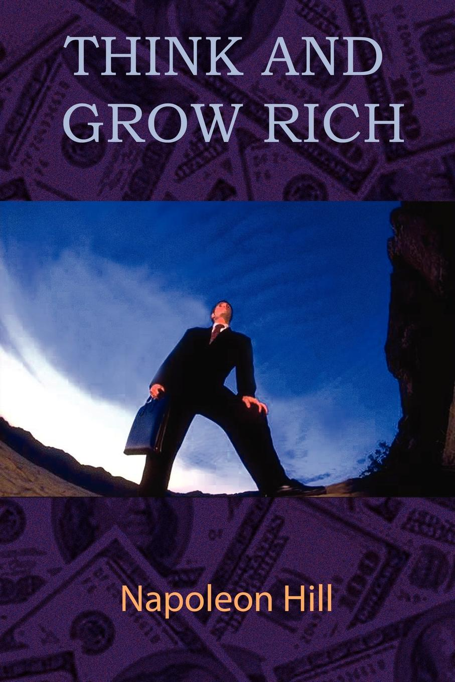 Napoleon Hill Think and Grow Rich aaron hill the circle blueprint decoding the conscious and unconscious factors that determine your success