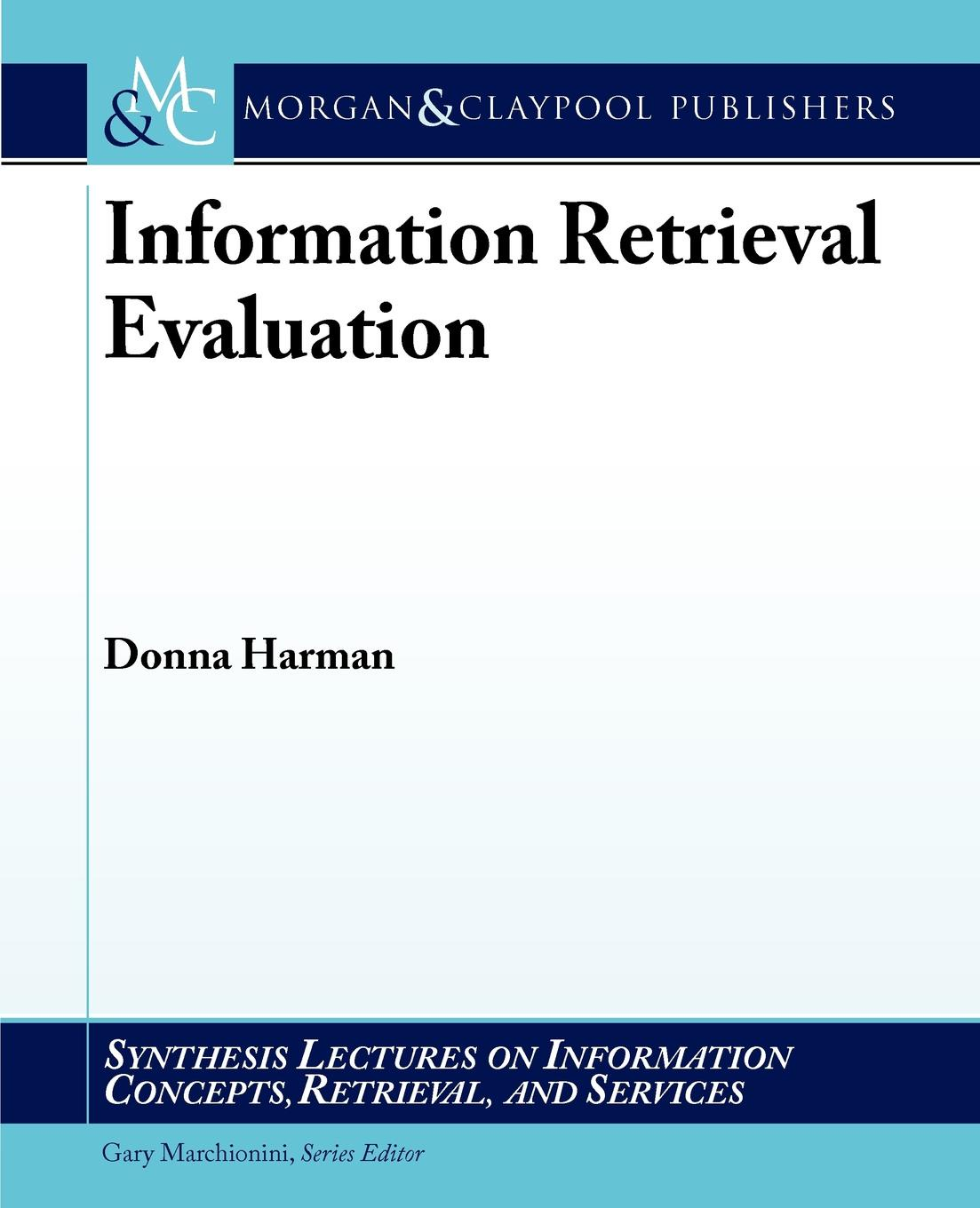 Donna Harman Information Retrieval Evaluation collaboration among data sources for information retrieval