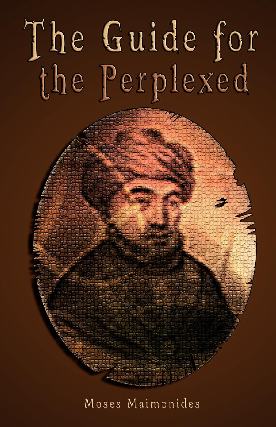 Moses Maimonides, Rambam. The Guide for the Perplexed .UNABRIDGED.