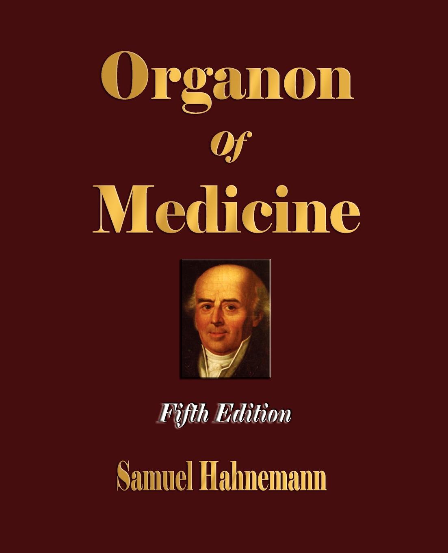 Samuel Hahnemann, R. E. Dudgeon Organon of Medicine - Fifth Edition magritte the fifth season