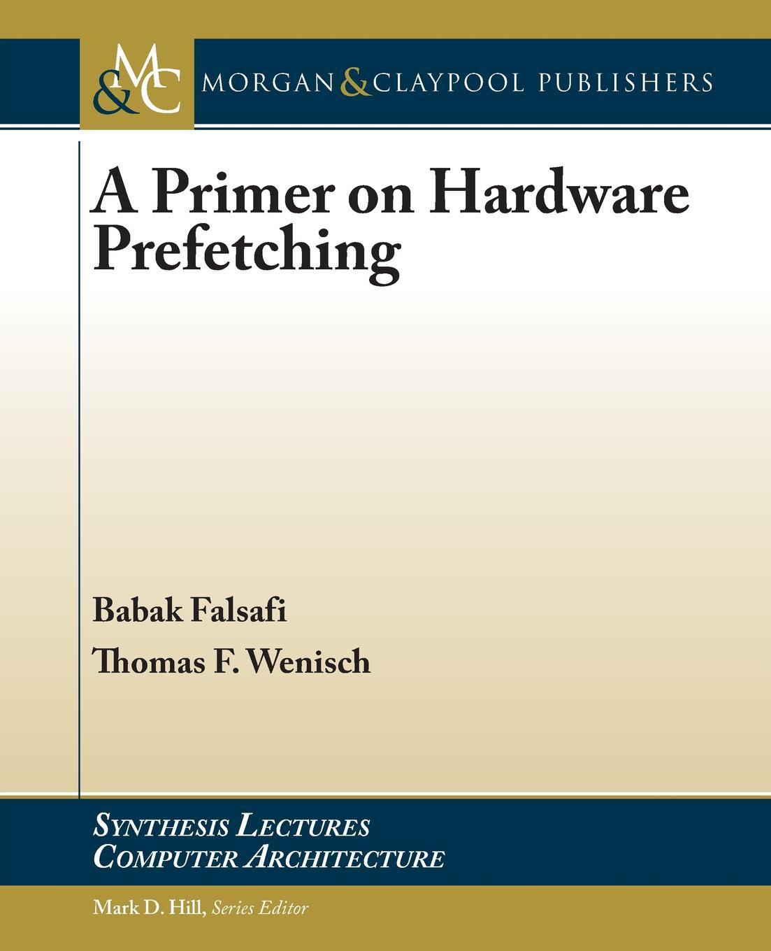 Babak Falsafi, Thomas F. Wenisch A Primer on Hardware Prefetching the memory keeper s daughter