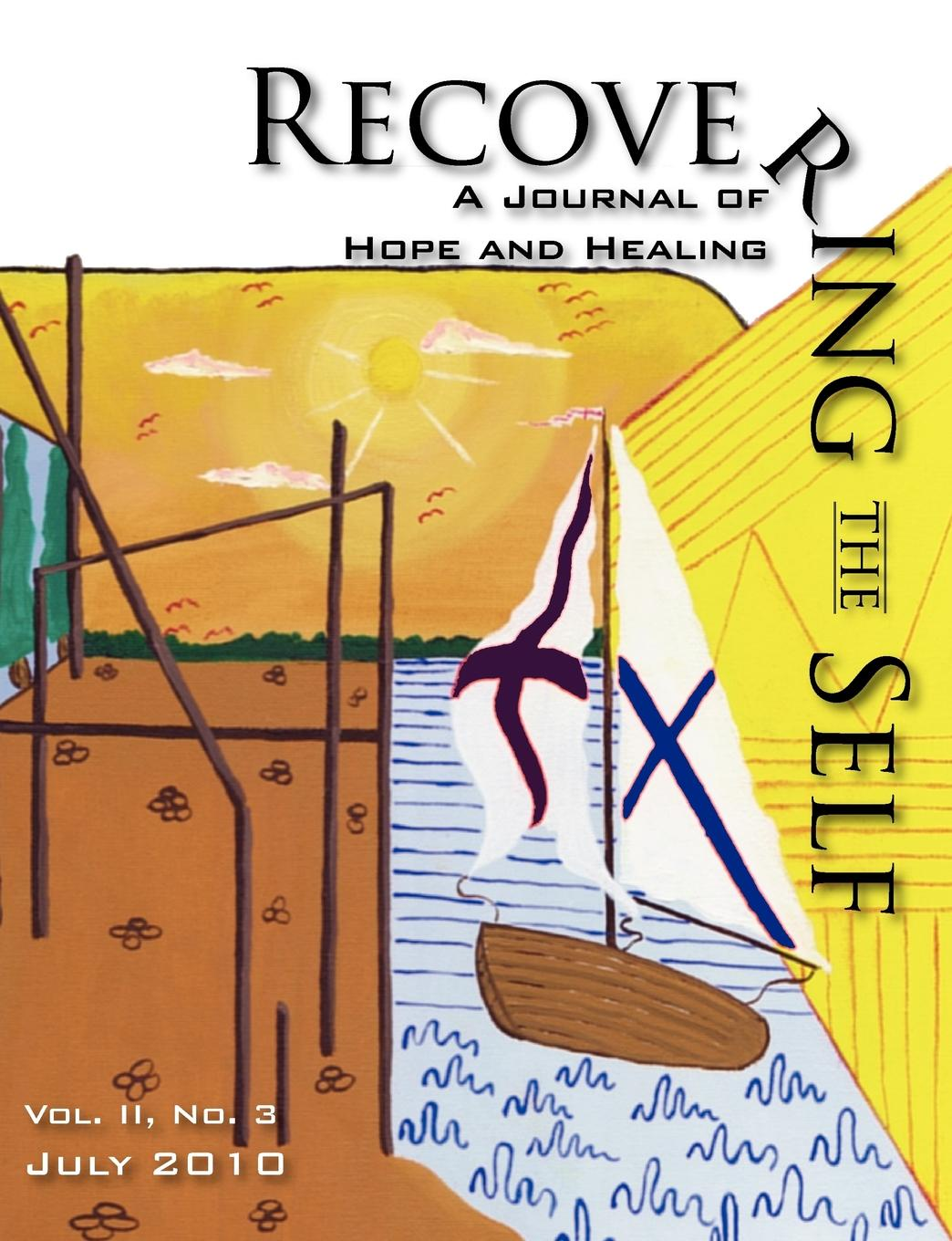 Recovering The Self. A Journal of Hope and Healing (Vol. II, No.3) recovering the self