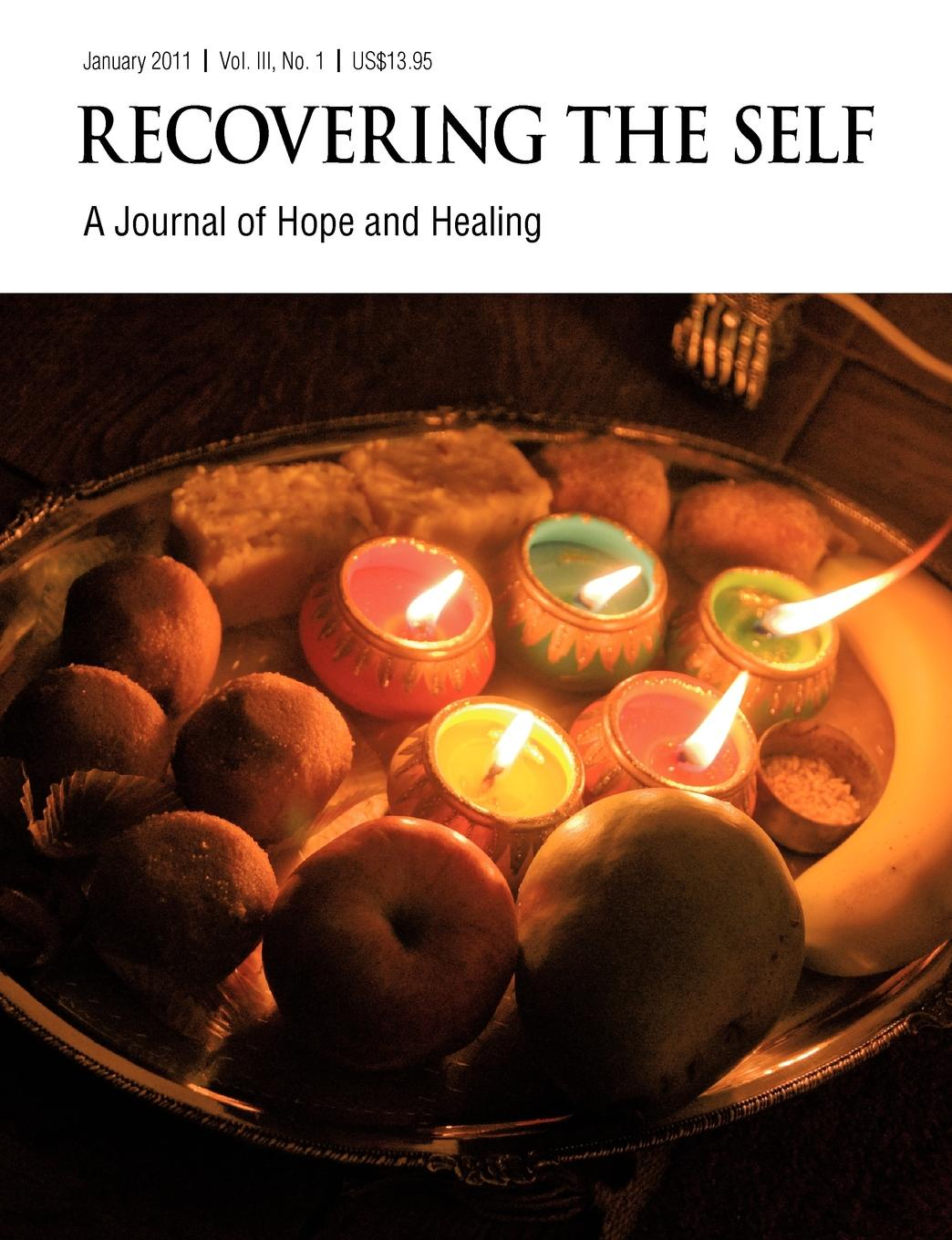 Andrew D. Gibson Recovering The Self. A Journal of Hope and Healing (Vol. III, No. 1) recovering the self