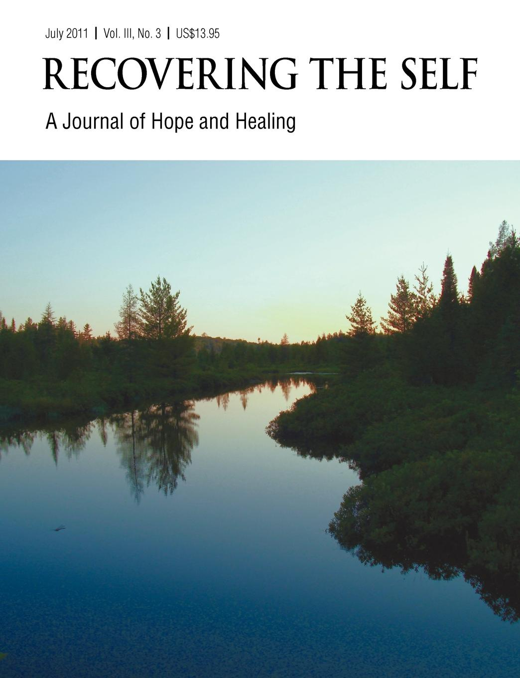 David Roberts Recovering The Self. A Journal of Hope and Healing (Vol. III, No. 3) -- Focus on Health recovering the self