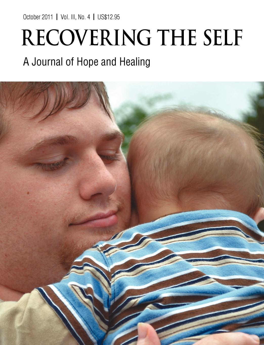 Mark Elswick Recovering The Self. A Journal of Hope and Healing (Vol. III, No. 4) -- Focus on Parenting recovering the self
