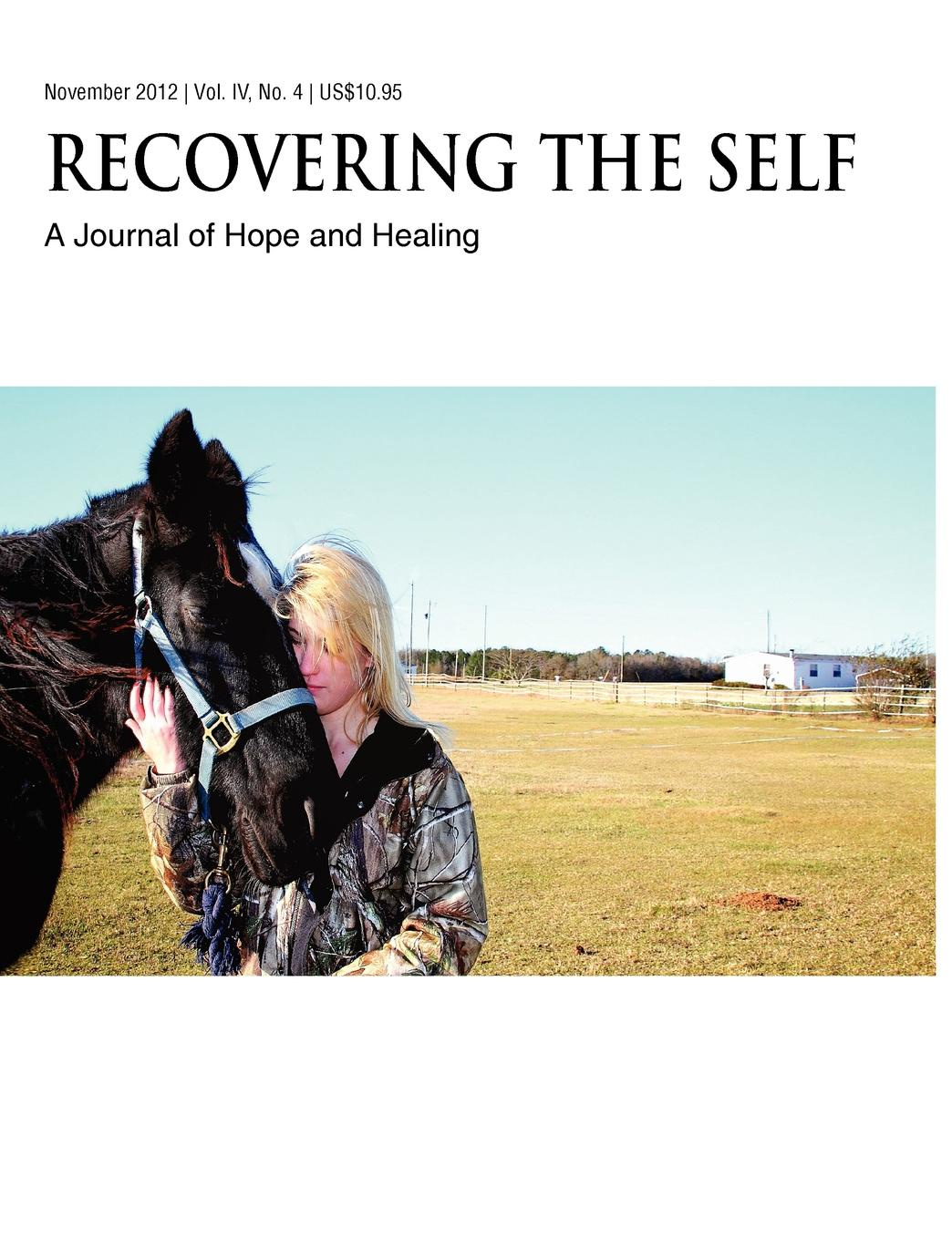 Bernie S. Siegel, Trisha Faye Recovering the Self. A Journal of Hope and Healing (Vol. IV, No. 4) -- Animals and Healing recovering the self