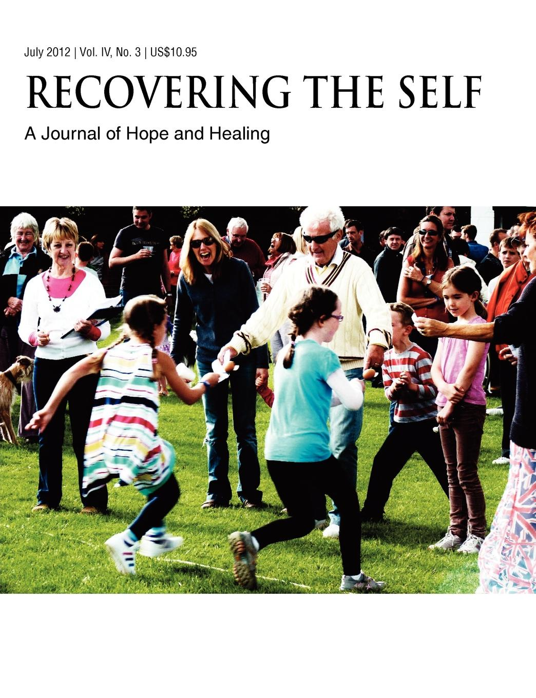 Trisha Faye Recovering The Self. A Journal of Hope and Healing (Vol. IV, No. 3) -- Aging and the Elderly recovering the self