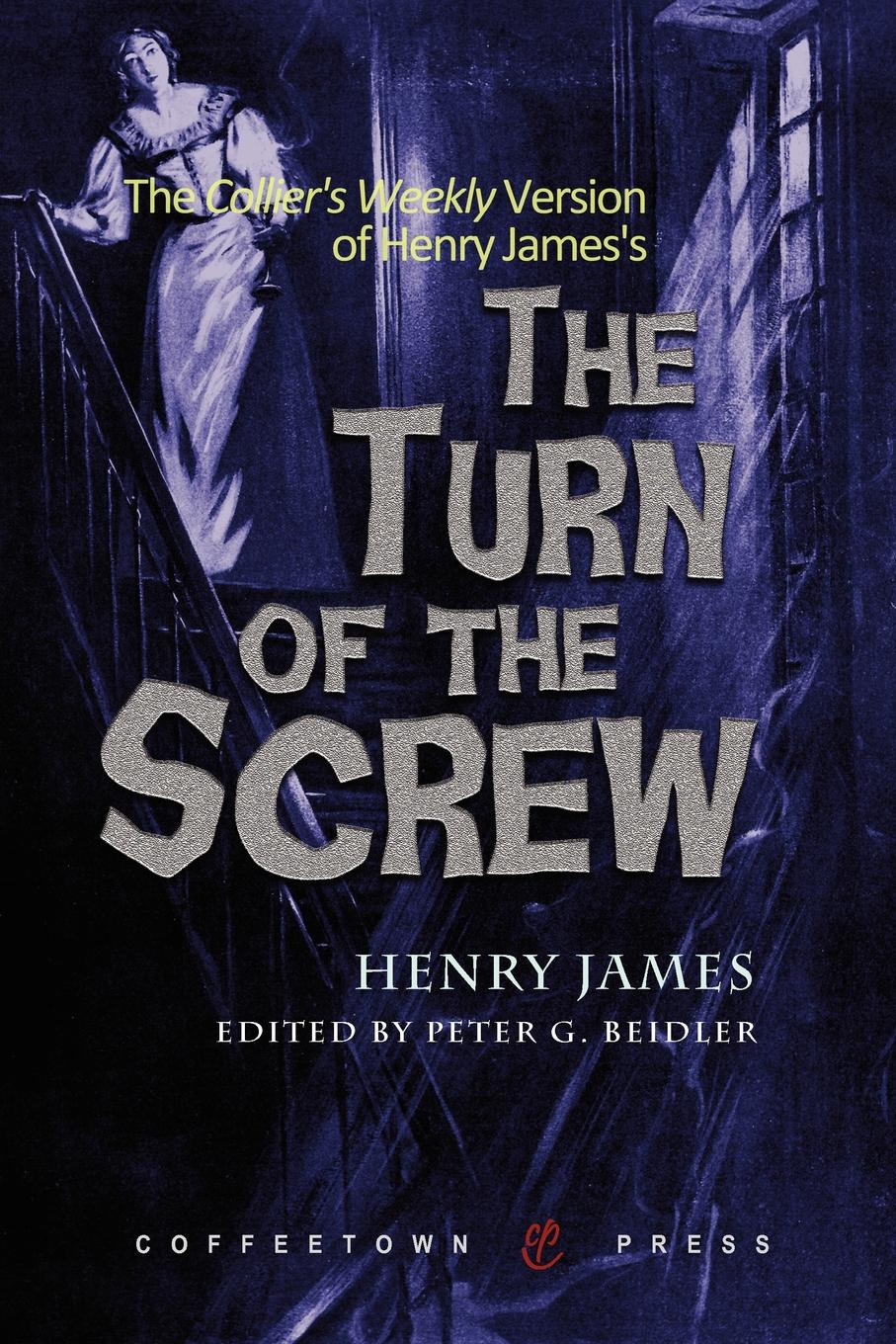 Henry James The Collier's Weekly Version of the Turn of the Screw felix j palma the map of time and the turn of the screw