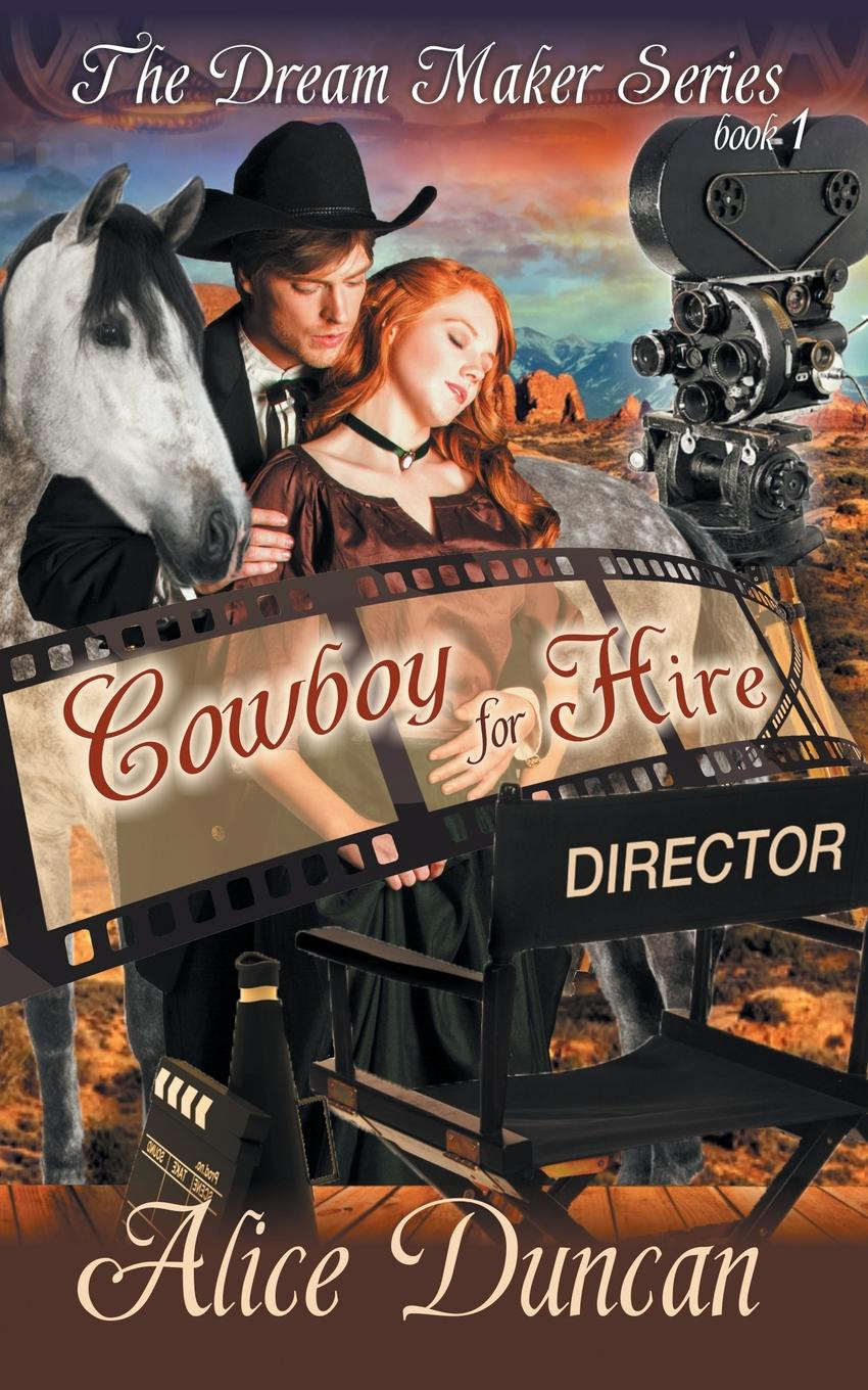 Alice Duncan Cowboy for Hire (The Dream Maker Series, Book 1) lauri robinson the cowboy s orphan bride