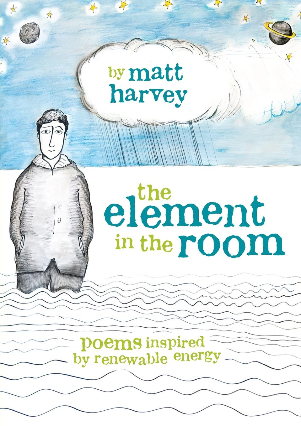 Matt Harvey The Element in the Room. Poems inspired by Renewable Energy a b m sharif hossain fazliny a rahman and siti a ahmad biotechnology for biofuel renewable and sustainable development