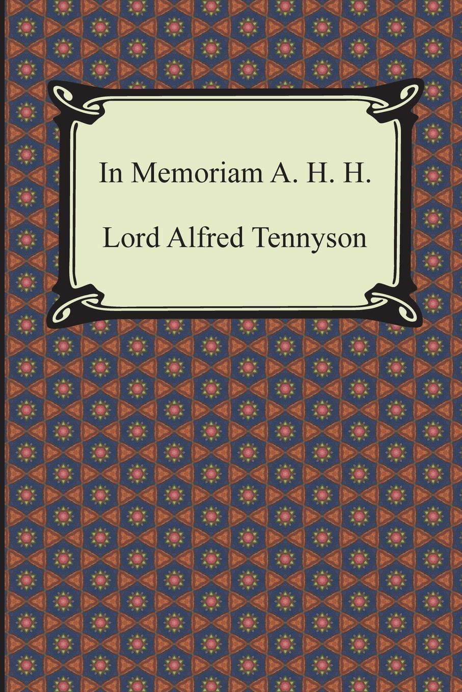 Lord Alfred Tennyson In Memoriam A. H. H. h a mitchell keays the work of our hands