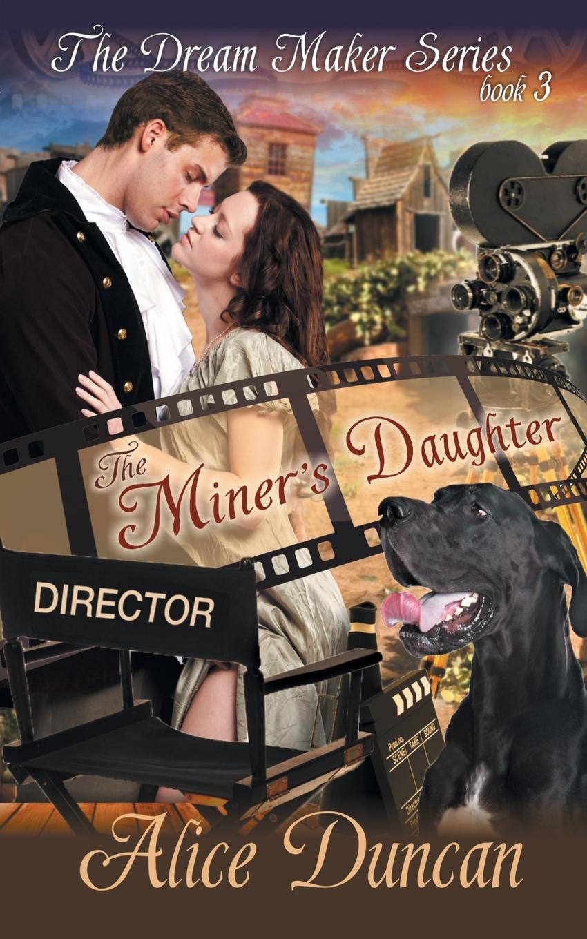 Alice Duncan The Miner's Daughter (The Dream Maker Series, Book 3)