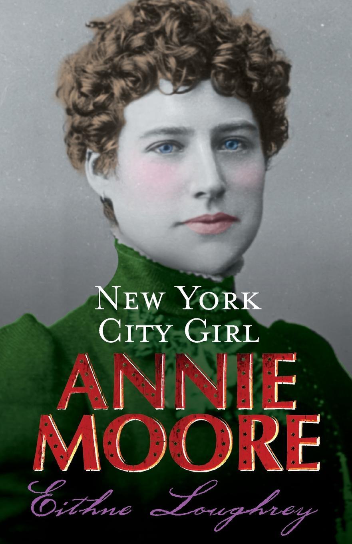 Eithne Loughrey Annie Moore. New York City Girl цена и фото