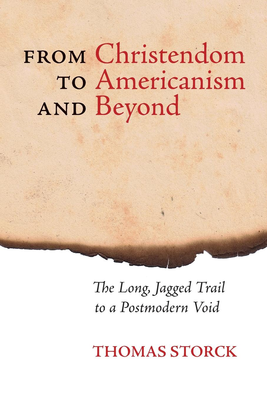 Thomas Storck From Christendom to Americanism and Beyond. The Long, Jagged Trail to a Postmodern Void dominion of god – christendom and apocalypse in the middle ages