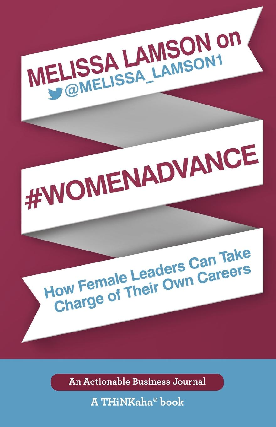 Melissa Lamson Melissa Lamson on #WomenAdvance. How Female Leaders Can Take Charge of Their Own Careers jd mcpherson jd mcpherson let the good times roll