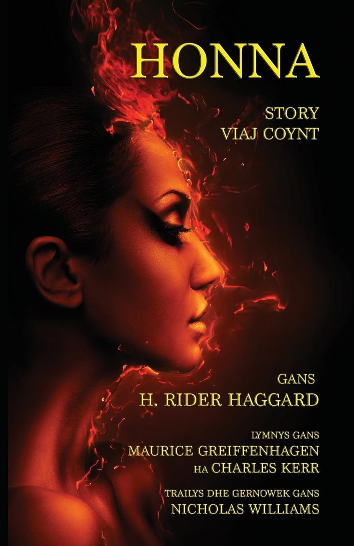 H Rider Haggard, Nicholas Williams Honna. Story Viaj Coynt: H. Ryder Haggards She in Cornish
