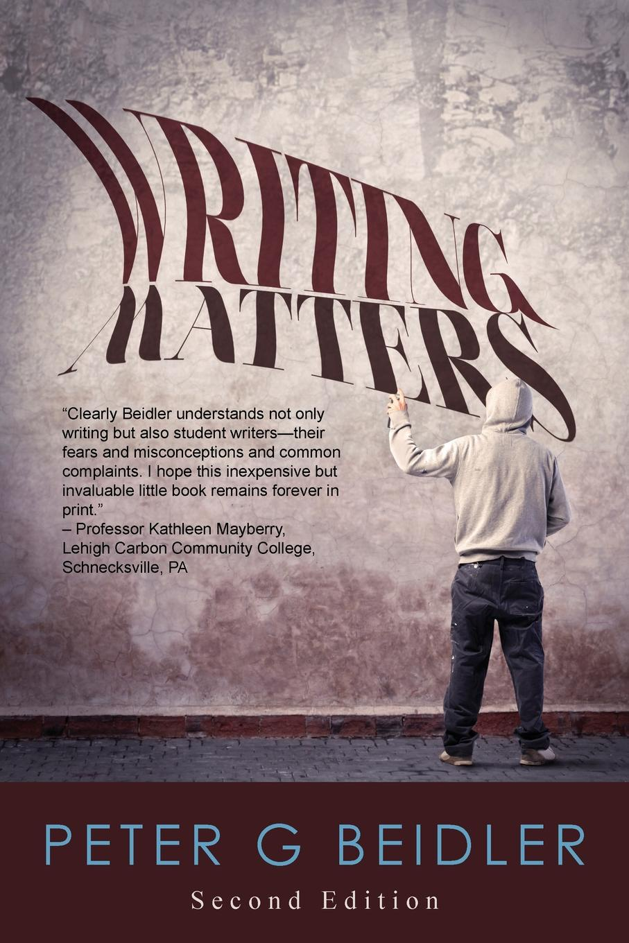 Peter G. Beidler Writing Matters peter felten the undergraduate experience focusing institutions on what matters most