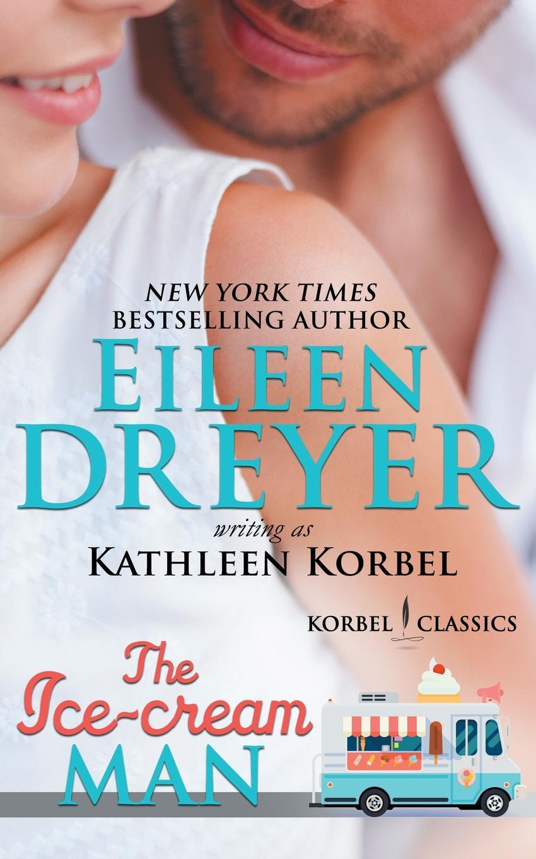 Фото - Eileen Dreyer, Kathleen Korbel The Ice Cream Man (Korbel Classic Romance Humorous Series, Book 1). Romantic Comedy frazzled