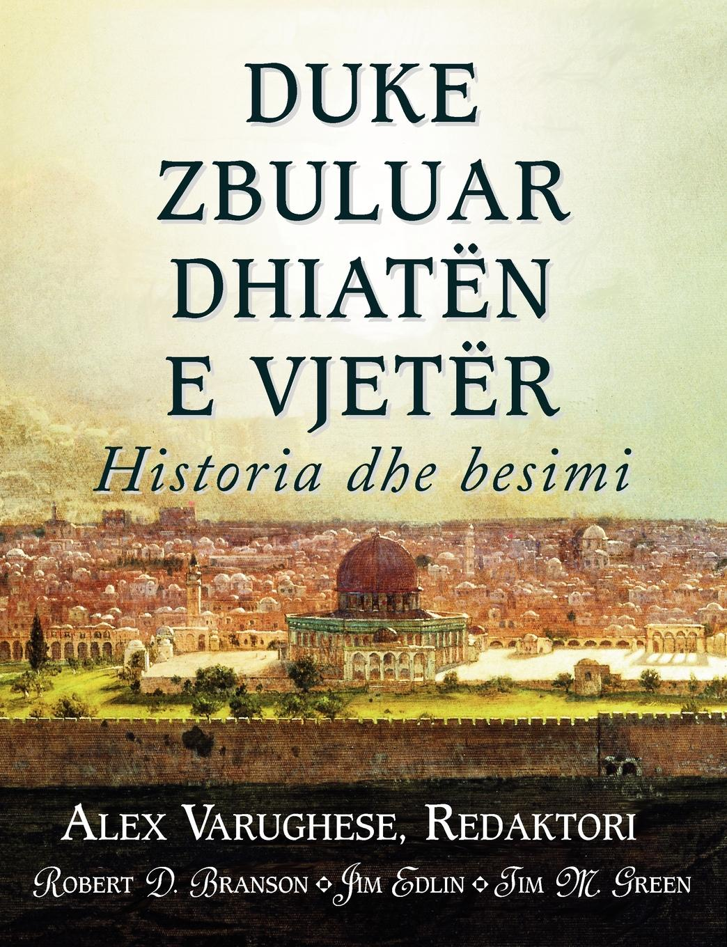 Robert D. Branson, Tim M. Green DUKE ZBULUAR DHIATEN E VJETER (Albanian. Discovering the Old Testament) d w thomas documents from old testament times