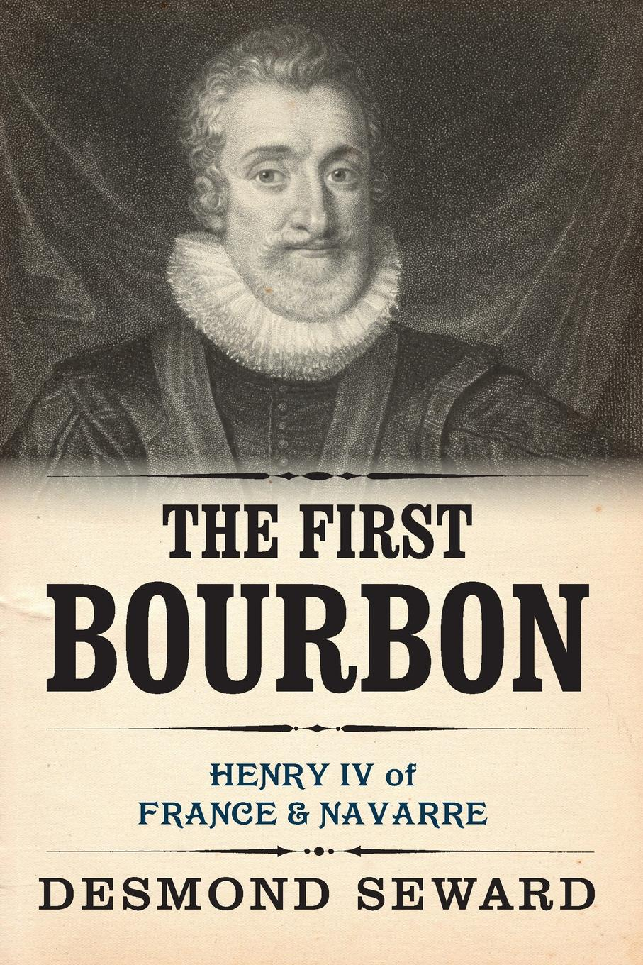 Desmond Seward The First Bourbon. Henry IV of France & Navarre perfect french country inspirational interiors from rural france