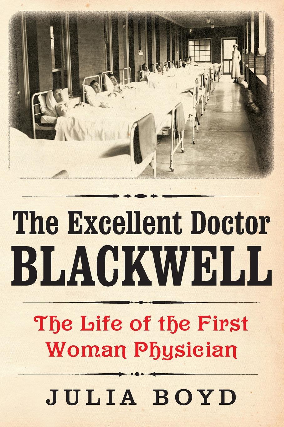 Julia Boyd The Excellent Doctor Blackwell. The Life of the First Woman Physician цены онлайн