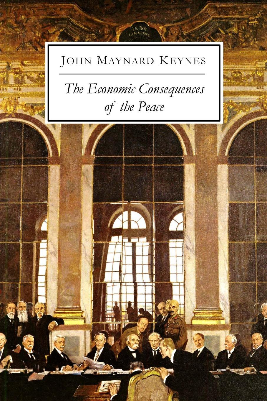 купить John Maynard Keynes The Economic Consequences of the Peace по цене 627 рублей