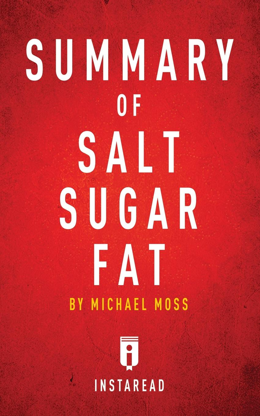 Instaread Summaries Summary of Salt Sugar Fat. by Michael Moss . Includes Analysis shiang empire of salt book ii