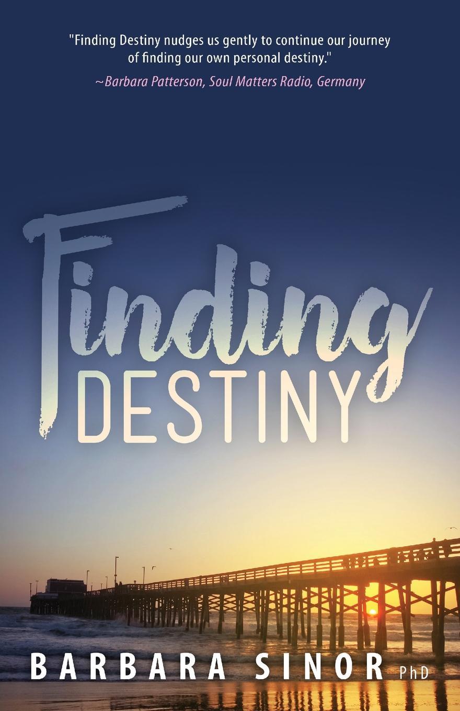 Barbara Sinor Finding Destiny barbara sinor finding destiny