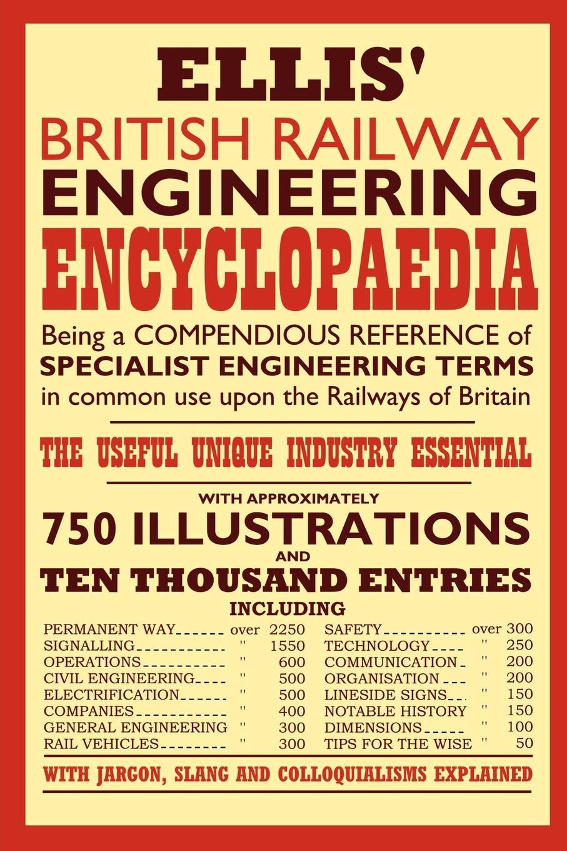 Iain Ellis Ellis' British Railway Engineering Encyclopaedia walter page wright an illustrated encyclopaedia of gardening