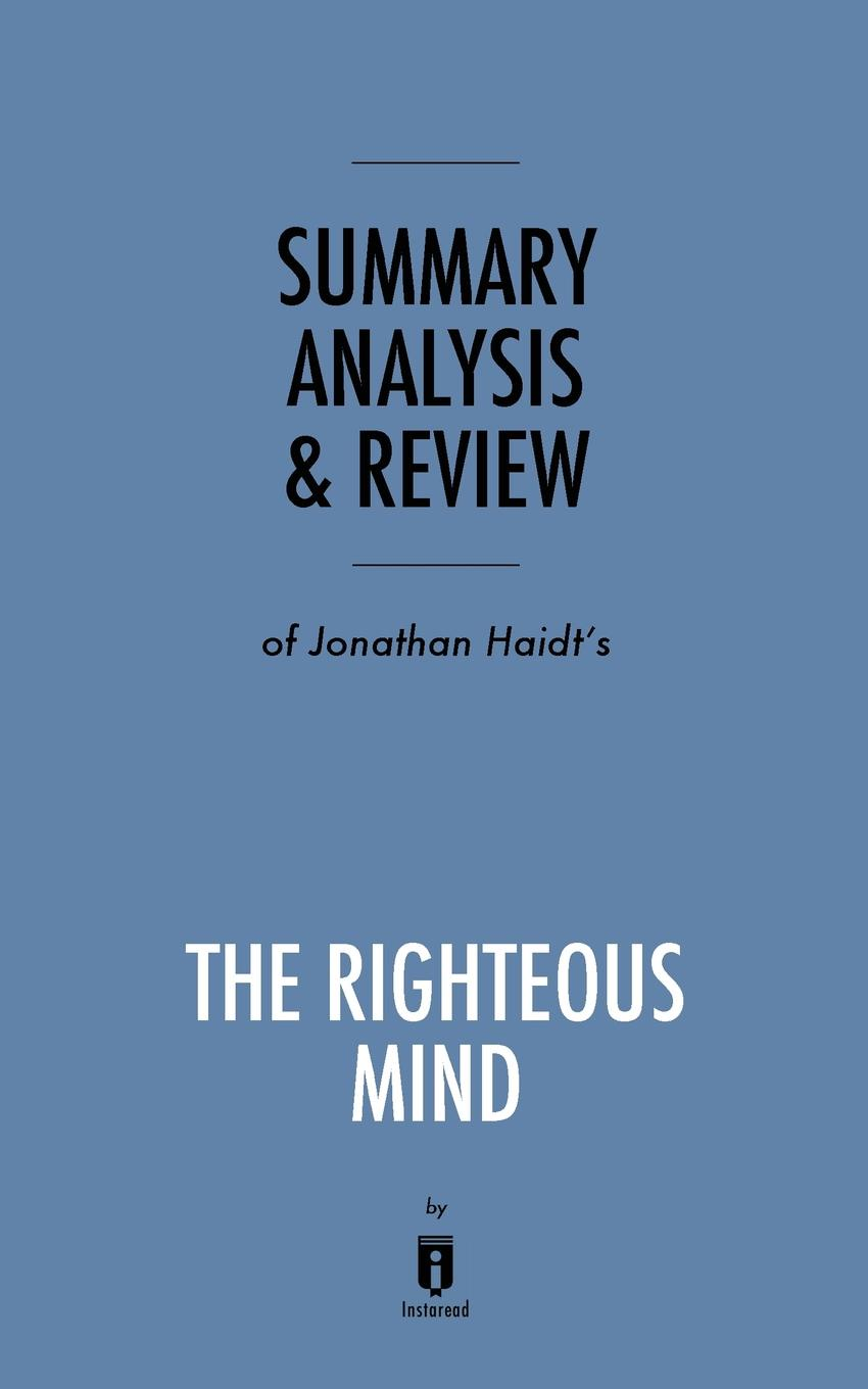 Instaread Summary, Analysis & Review of Jonathan Haidt's The Righteous Mind by Instaread mcat critical analysis and reasoning skills review for mcat 2015