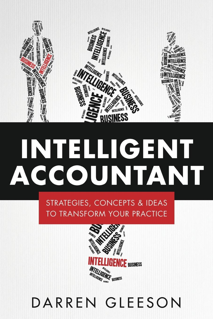 Darren Gleeson Intelligent Accountant. Strategies, concepts & ideas to transform your practice edward merrow w industrial megaprojects concepts strategies and practices for success
