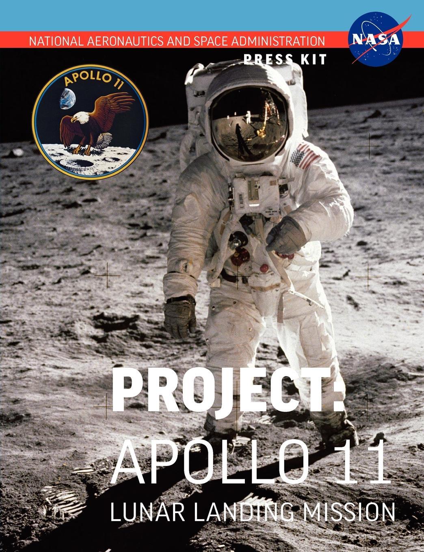 NASA Apollo 11. The Official Press Kit