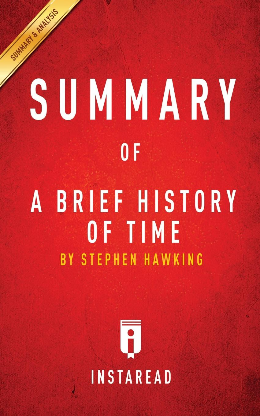 Instaread Summaries Summary of A Brief History of Time. by Steven Hawking . Includes Analysis steven tuck l a history of roman art