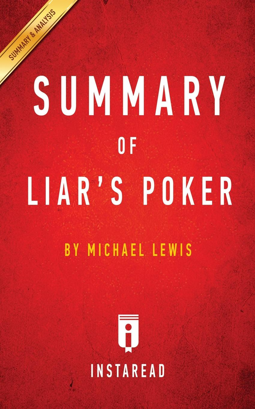 Instaread Summaries Summary of Liars Poker. by Michael Lewis . Includes Analysis