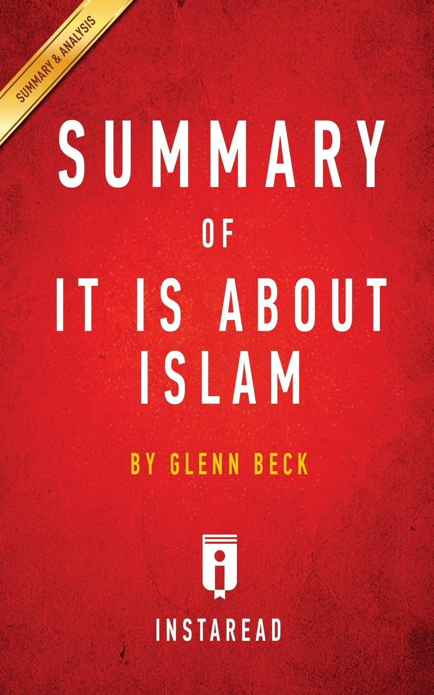 Instaread Summaries Summary of It IS About Islam. by Glenn Beck . Includes Analysis sjoden glenn e foundations in applied nuclear engineering analysis