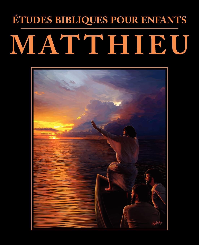 Etudes bibliques pour enfants. Matthieu (FRENCH: Bible Studies for Children: Matthew) estudos biblicos para criancas mateus portuguese bible studies for children matthew