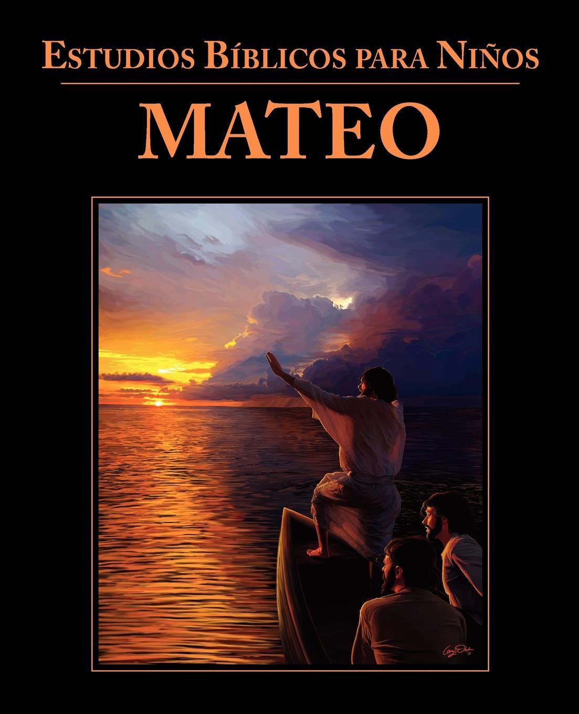 Estudios Biblicos para Ninos. Mateo (Spanish: Bible Studies for Children: Matthew) estudos biblicos para criancas mateus portuguese bible studies for children matthew