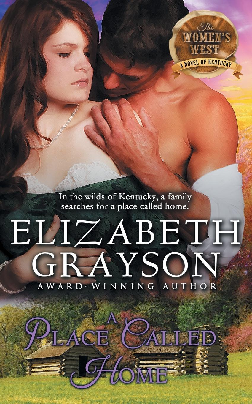 Elizabeth Grayson Place Called Home (The Women's West Series, Book 3)